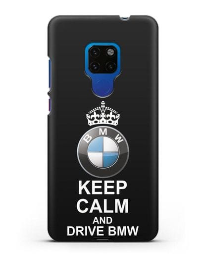 Чехол с надписью Keep Calm and Drive BMW силикон черный для Huawei Mate 20