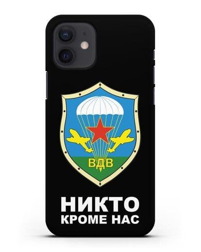 Чехол с надписью Никто кроме нас и гербом ВДВ силикон черный для iPhone 12